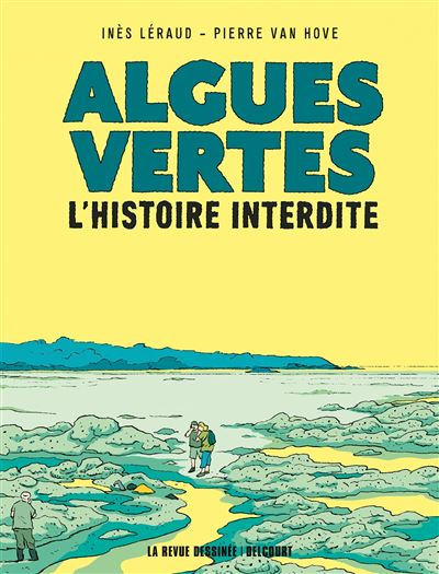 Algues vertes, l'histoire interdite - broché - Pierre Van Hove, Ines Leraud  - Achat Livre ou ebook | fnac