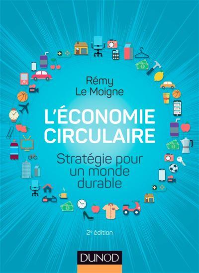 L'économie circulaire - 2e éd. - Stratégie pour un monde durable