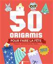 50 origamis pour faire la fête