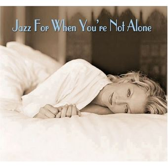 Jazz For When You Are Not Alone Jazz Cd Album Fnacbe