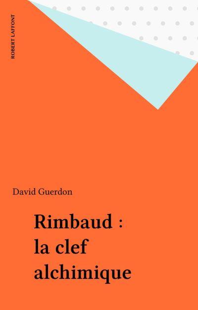 Rimbaud - La clef alchimique - 9782221184172 - 9,99 €