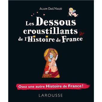 Les Dessous Croustillants De L Histoire De France