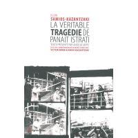 La Véritable tragédie de Panait Istrati