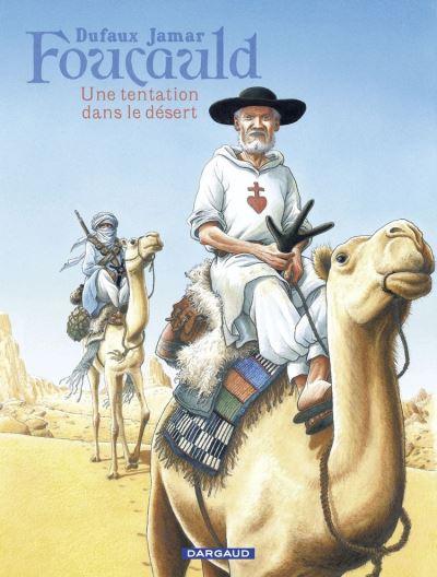 Foucauld - Une tentation dans le désert - 9782505083443 - 9,99 €