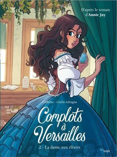 Complots à Versailles - tome 2 La dame aux élixirs