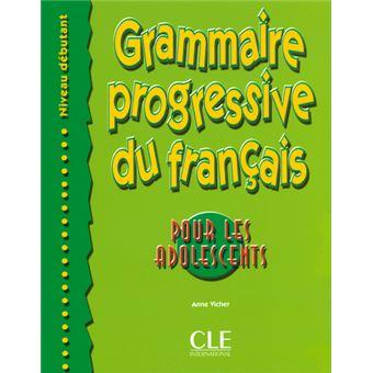 Grammaire Progressive Du Francais Pour Les Adolescents Niveau Debutant