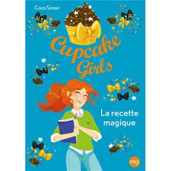 Cupcake girlsCupcake Girls - tome 4 La recette magique