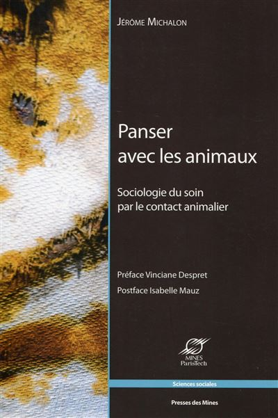 Panser avec les animaux sociologie du soin par le contact animalier