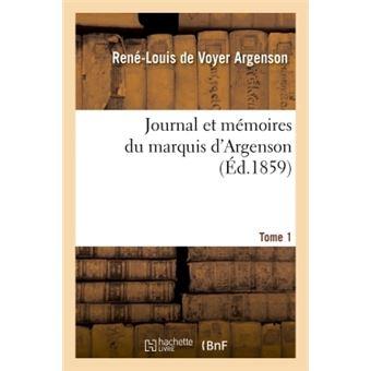 Journal et memoires du marquis d'argenson. tome 1