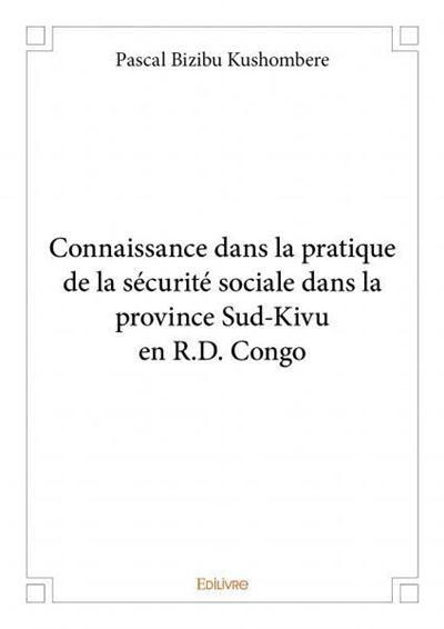 Connaissance dans la pratique de la sécurité sociale dans la province Sud-Kivu en R.D. Congo