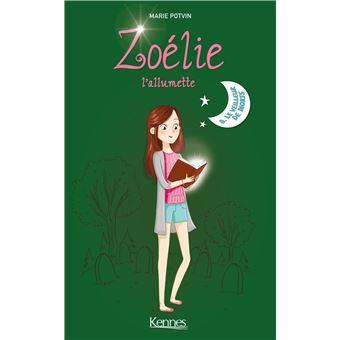 Zoelie L Allumette 01 Le Garcon Oublie Potvin Marie 9782896573622 Books Amazon Ca