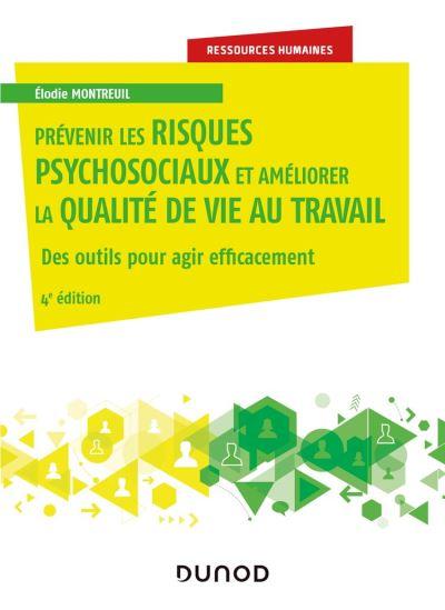 Prévenir les risques psychosociaux et améliorer la qualité de vie au travail - 4e éd - 9782100809530 - 16,99 €
