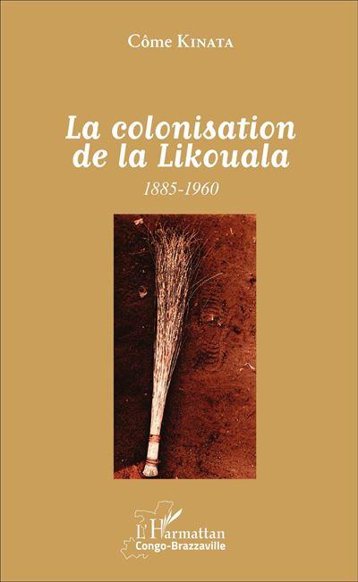 La colonisation de la Likouala