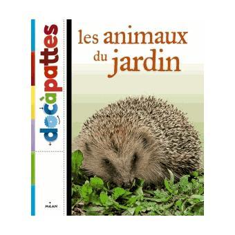 Les animaux du jardin cartonn maximiliano luchini paul starosta paul starosta - Les animaux du jardin ...