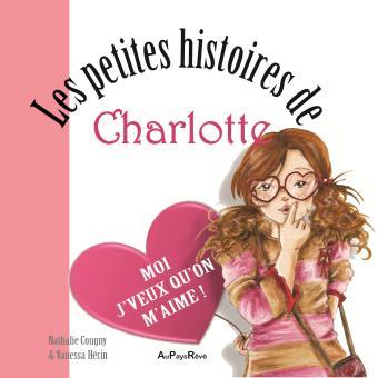 CharlotteMoi, j'veux qu'on m'aime !