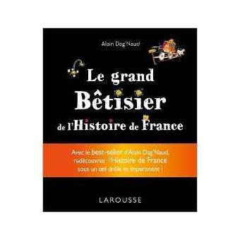 Grand Betisier De L Histoire De France
