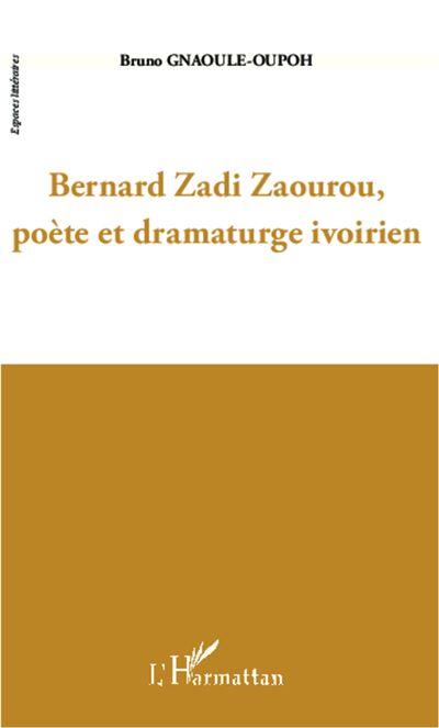 Bernard Zadi Zaourou, poète et dramaturge ivoirien