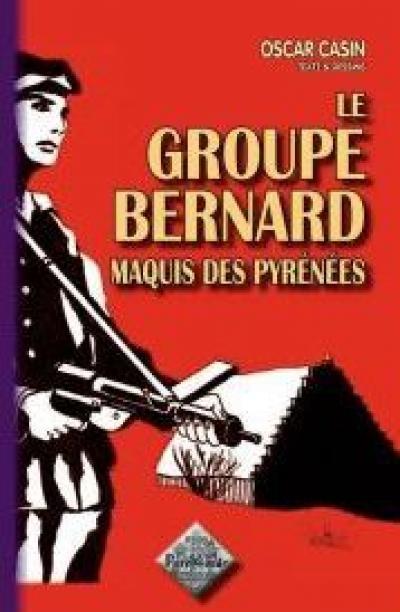 Le groupe Bernard, maquis des Hautes-Pyrénées