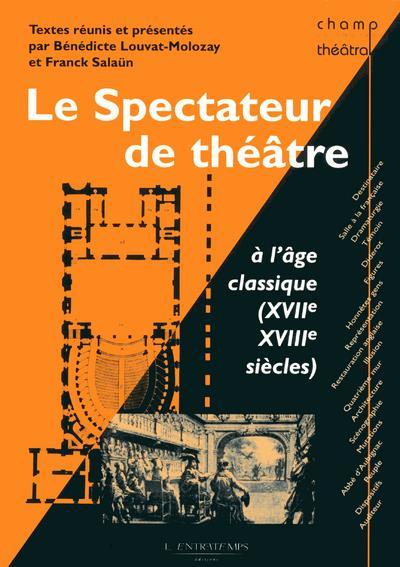 Le spectateur de théâtre à l'âge classique (XVIIe XVIIIe siècles)