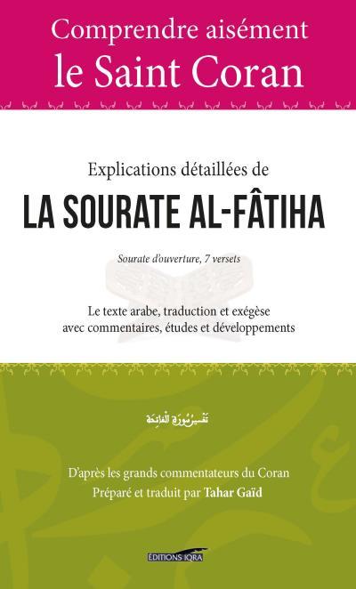 Comprendre aisément le saint Coran : Explications détaillées de la Sourate Al-Fatiha