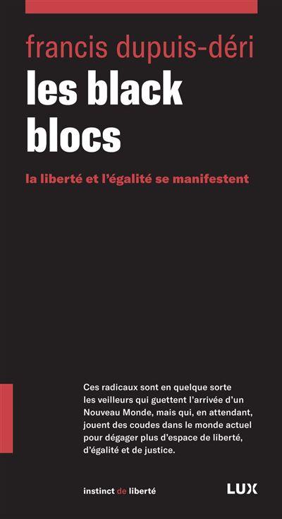 Les black blocs - La liberté et l'égalité se manifestent - 9782895967583 - 8,99 €