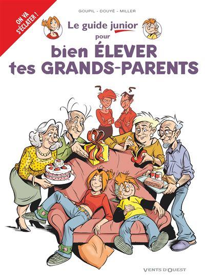 Pour bien élever tes grands-parents