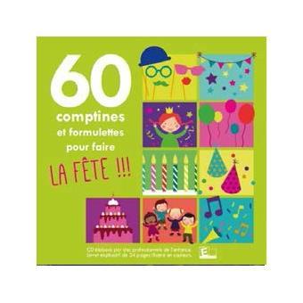 60 Comptines et formulettes pour faire la fête