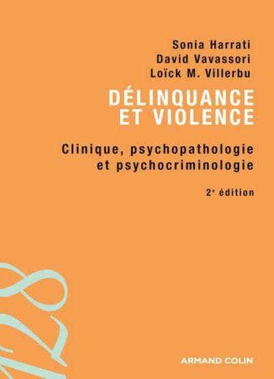 Délinquance et violence - Clinique, psychopathologie et psychocriminologie - 9782200247010 - 7,99 €