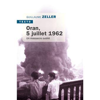 Oran, 5 juillet 1962 un massacre oublié