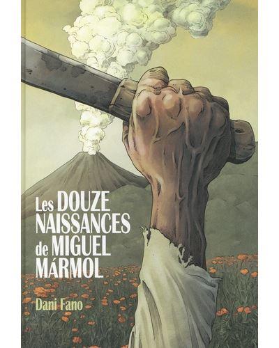 Les douze naissances de Miguel Mármol