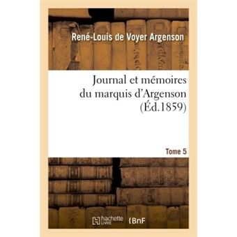 Journal et memoires du marquis d'argenson. tome 5