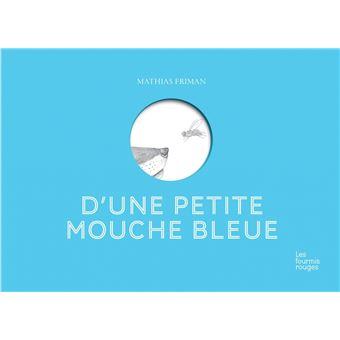 d 39 une petite mouche bleue reli mathias friman livre tous les livres la fnac. Black Bedroom Furniture Sets. Home Design Ideas