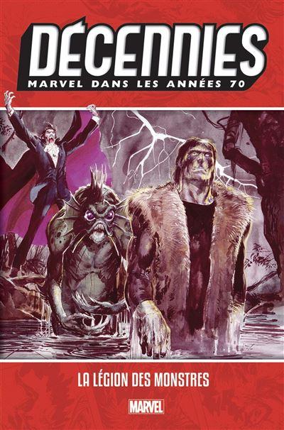 Décennies : Marvel les années 70 La légion des monstres
