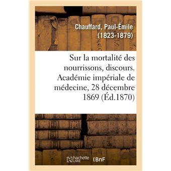 Sur la mortalité des nourrissons, discours. Académie impériale de médecine, 28 décembre 1869
