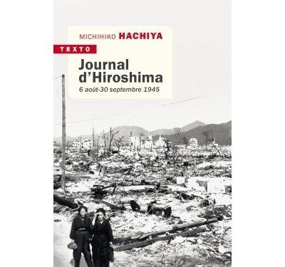 Journal d'Hiroshima 6 août-30 septembre 1945