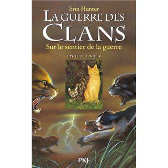 La Guerre des Clans : cycle 1 (5) : Sur le sentier de la guerre