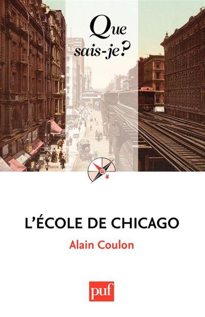L'École de Chicago - « Que sais-je ? » n° 2639 - 9782130612964 - 6,49 €