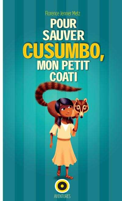 Pour sauver Cusumbo mon petit coati