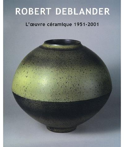 Robert Deblander l'oeuvre céramique