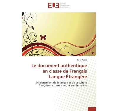 Le document authentique en classe de français langue étrangère
