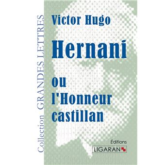 Hernani ou l'honneur castillan (grands caracteres)