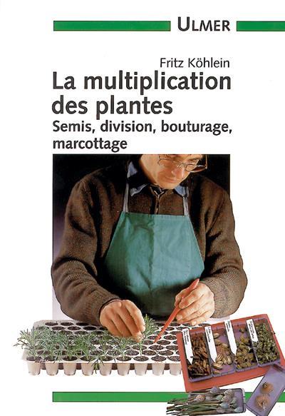 Multiplication des plantes