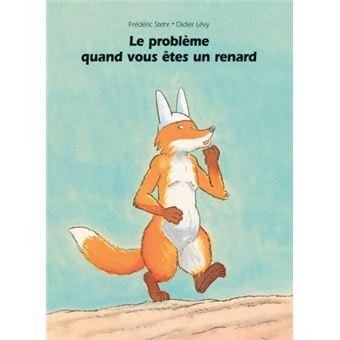 Probleme quand on est un renard (Le)