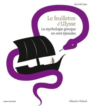 Le feuilleton d'Ulysse - La mythologie grecque en cent épisodes - 9782747077880 - 13,99 €