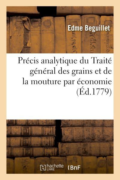 Précis analytique du Traité général des grains et de la mouture par économie