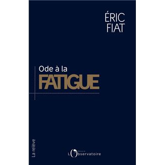 Ode a la fatigue