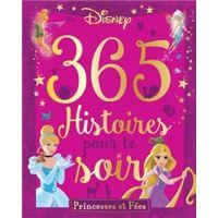 DISNEY PRINCESSES - 365 Histoires pour le Soir - Spécial Princesses et Fées