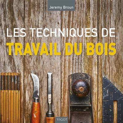 Encyclopédie des techniques du travail du bois