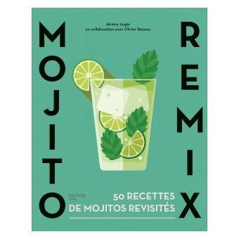 Très Mojito remix 50 recettes de mojitos revisités - broché - Collectif  MF58