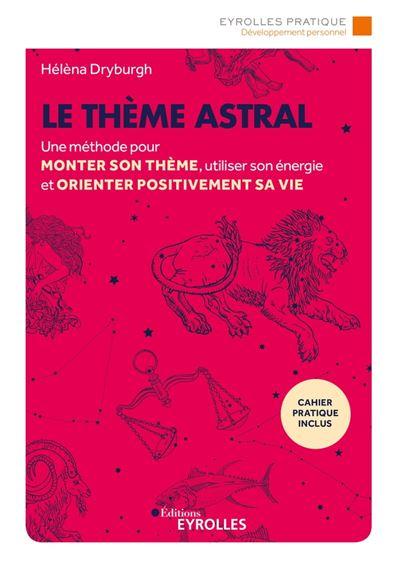 Le thème astral - Une méthode pour monter son thème, utiliser son énergie et orienter positivement sa vie - 9782212399417 - 8,49 €